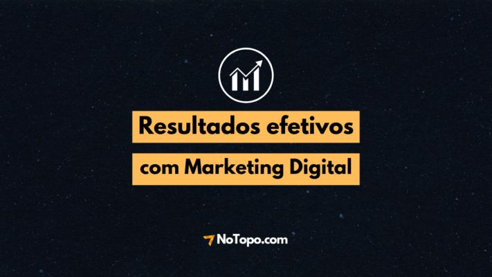 Case de sucesso NoTopo: Resultados efetivos com Marketing Digital