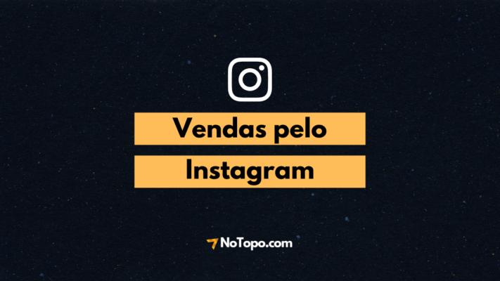 Case de sucesso NoTopo: Vendas pelo instagram